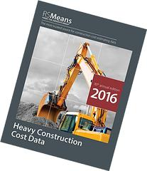 RSMeans Heavy Construction Cost Data 2016