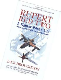 Rupert Red Two: A Fighter Pilot's Life From Thunderbolts to