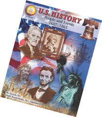 U.S. History, Grades 6 - 8: People and Events: 1607-1865