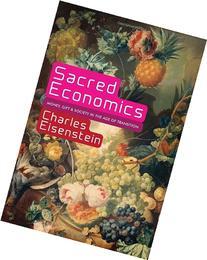 Sacred Economics: Money, Gift, & Socie