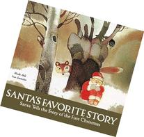 Santa's Favorite Story: Santa Tells the Story of the First