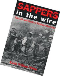 Sappers in the Wire: The Life and Death of Firebase Mary Ann
