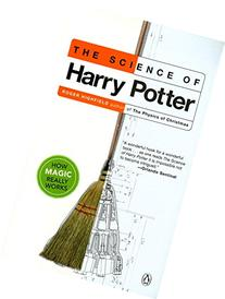 The Science of Harry Potter How Magic Really Works