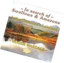 In Search of Swallows and Amazons: Arthur Ransome's Lakeland