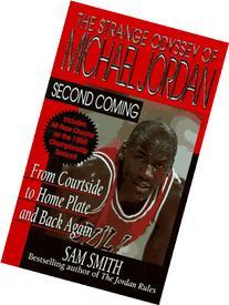 Second Coming: The Strange Odyssey of Michael Jordan