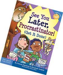 See You Later, Procrastinator