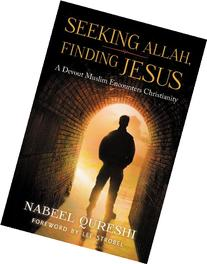 Seeking Allah, Finding Jesus: A Devout Muslim Encounters