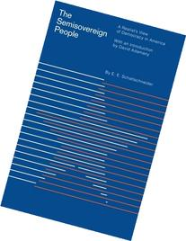 The Semi-Sovereign People: A Realist's View of Democracy in