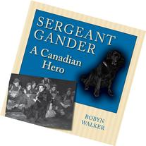 Sergeant Gander: A Canadian Hero