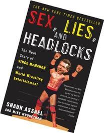 Sex, Lies, and Headlocks