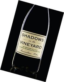 Shadows in the Vineyard: The True Story of the Plot to