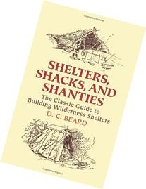 Shelters, Shacks, and Shanties: The Classic Guide to