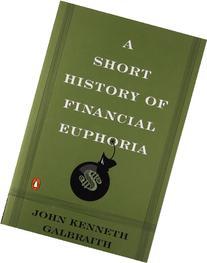 Short History of Financial Euphoria