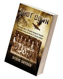 SHOT DOWN: The true story of pilot Howard Snyder and the