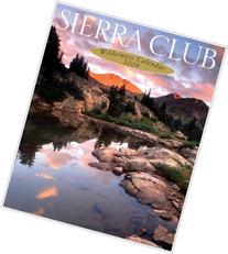 Sierra Club 2009 Wilderness Calendar