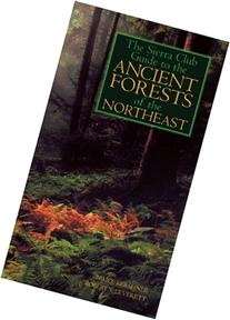 The Sierra Club Guide to the Ancient Forests of the