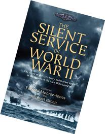 The Silent Service in World War II The Story of the U.S.