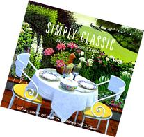 Simply Classic: A New Collection of Recipes to Celebrate the