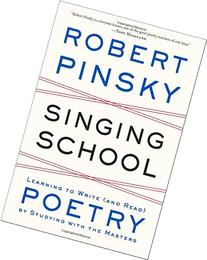 Singing School: Learning to Write  Poetry by Studying with