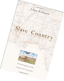Slave Country: American Expansion and the Origins of the