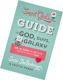 The Smart Girl's Guide to God, Guys, and the Galaxy: Save