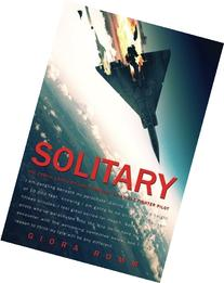 Solitary: The Crash, Captivity and Comeback of an Ace