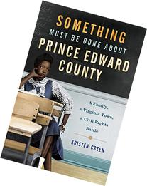 Something Must Be Done About Prince Edward County: A Family