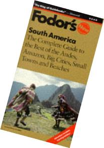 South America: The Complete Guide to the Best of the Andes,