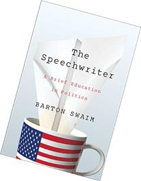 The Speechwriter: A Brief Education in Politics