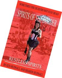 Spirits of the Border: Restless Spirits