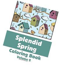 Splendid Spring Coloring Book