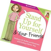 Stand Up for Yourself and Your Friends: Dealing with Bullies