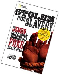 Stolen into Slavery: The True Story of Solomon Northup, Free