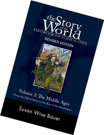 The Story of the World: History for the Classical Child,
