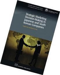 Strategic Marketing Decision-Making within Japanese and