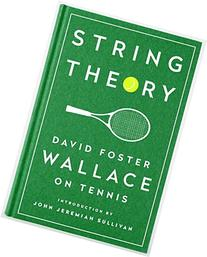 String Theory: David Foster Wallace on Tennis: A Library of