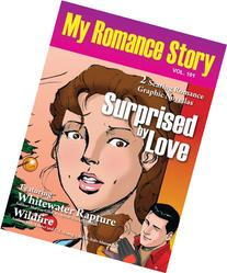 Surprised by Love: A Novel