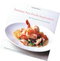 Susanna Foo Fresh Inspiration: New Approaches to Chinese