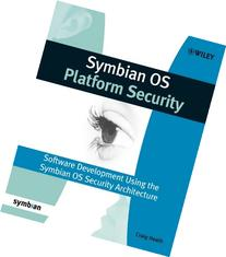 Symbian OS Platform Security: Software Development Using the Symbian OS Security Architecture