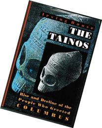 The Tainos: Rise and Decline of the People Who Greeted