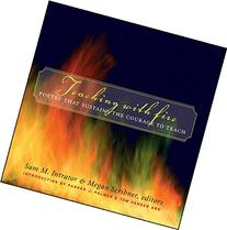 Teaching with Fire: Poetry That Sustains the Courage to