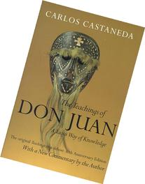 Teachings of Don Juan: A Yaqui Way of Knowledge