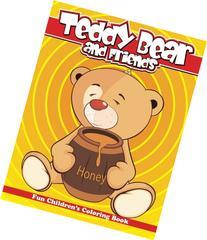 Teddy Bear & Friends Fun Children?s Coloring Book