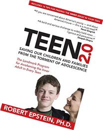 Teen 2.0: Saving Our Children and Families from the Torment
