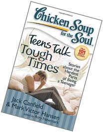 Chicken Soup for the Soul: Teens Talk Tough Times: Stories