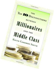 The Top 10 Distinctions Between Millionaires and the Middle