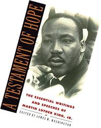 A Testament of Hope: The Essential Writings and Speeches of