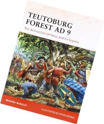 Teutoburg Forest AD 9: The destruction of Varus and his