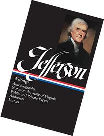 Thomas Jefferson Writings Autobiography a Summary View of