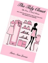 The Tidy Closet: Tips from a French Woman: Easy Steps and
